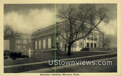 Municipal Bldg - Sherman, Texas TX Postcard