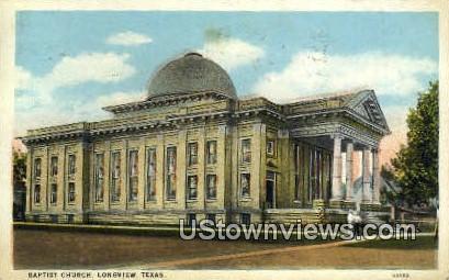 Baptist Church - Longview, Texas TX Postcard