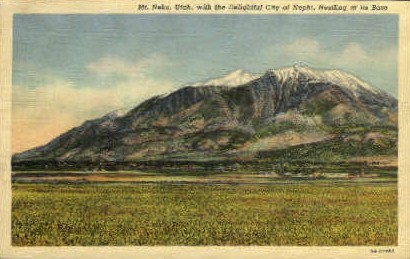 City of Nephi - Mt Nebo, Utah UT Postcard