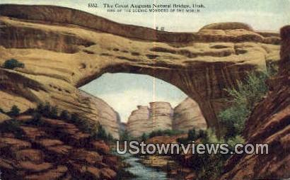Great Augusta Natural Bridge, UT     ;     Great Augusta Natural Bridge, Utah Postcard