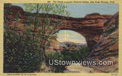 Great Augusta Natural Bridge - San Juan County, Utah UT Postcard