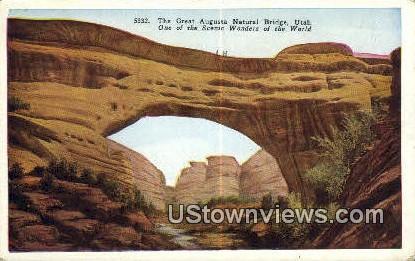 Great Augusta Natural Bridge, Utah     ;     Great Augusta Natural Bridge, UT Postcard