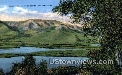 Pine View Lake - Ogden Canyon, Utah UT Postcard