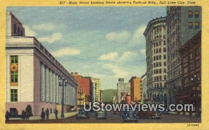 Main Street, Federal Bldg. - Salt Lake City, Utah UT Postcard