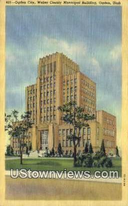 Weber County Municipal Bldg - Ogden, Utah UT Postcard
