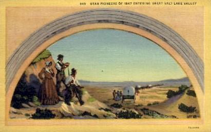 Utah Pioneers - Salt Lake Valley Postcard