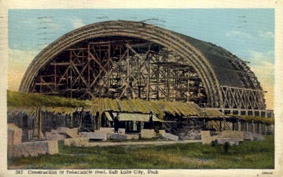 Construction of Tabernacle Roof - Salt Lake City, Utah UT Postcard