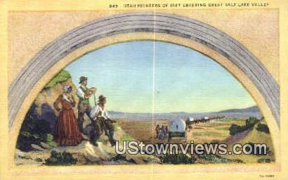 Utah Pioneers, 1847 - Great Salt Lake Valley Postcard