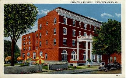 Princess Anne Hotel - Fredericksburg, Virginia VA Postcard