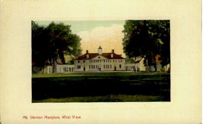 Mt. Vernon Mansion - Mount Vernon, Virginia VA Postcard