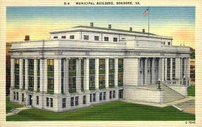 Municipal Bldg. - Roanoke, Virginia VA Postcard