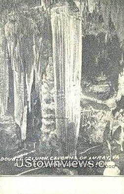 Double Column Caverns  - Luray, Virginia VA Postcard