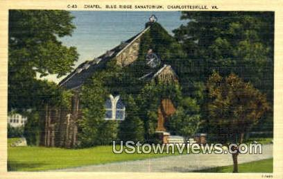 Chapel Blue Ridge Sanatorium - Charlottesville, Virginia VA Postcard