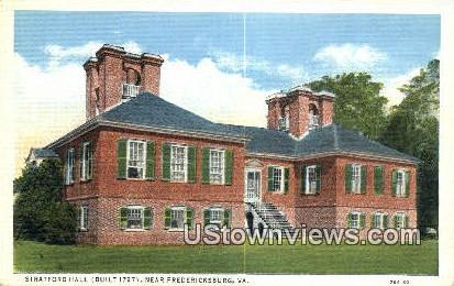 Stratford Hall  - Fredericksburg, Virginia VA Postcard