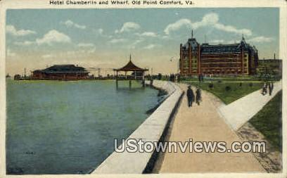 Hotel Chamberlin And Wharf  - Old Point Comfort, Virginia VA Postcard