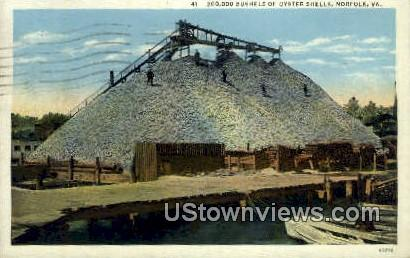 200,000 Busells Of Oyster Shells  - Norfolk, Virginia VA Postcard