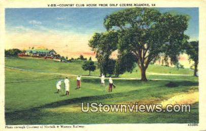 Country Club House From Golf Club  - Roanoke, Virginia VA Postcard