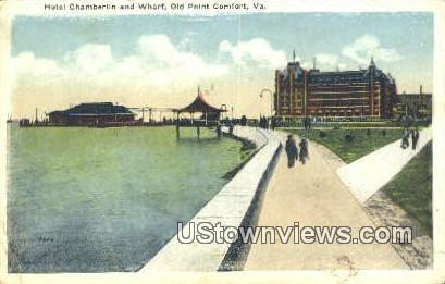 Hotel Chamberlain And Wharf  - Old Point Comfort, Virginia VA Postcard