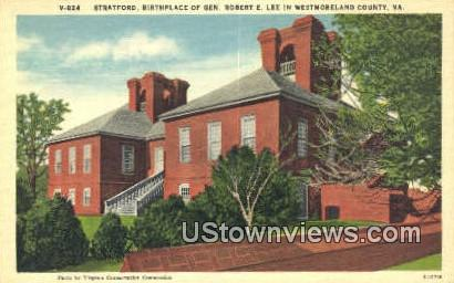 Birthplace General Robert E Lee - Westmoreland County, Virginia VA Postcard