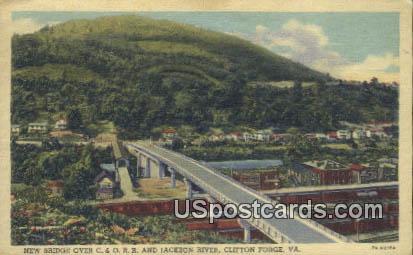 New Bridge over C & O RR & Jackson River - Clifton Forge, Virginia VA Postcard