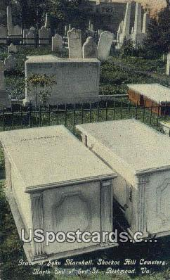 John Marshall, Shockoc Hill Cemetery - Richmond, Virginia VA Postcard