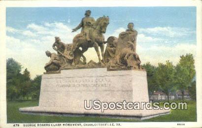 George Rogeres Clark Monument - Charlottesville, Virginia VA Postcard