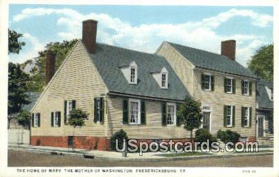 Home of Mary the Mother of Washington - Fredericksburg, Virginia VA Postcard