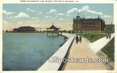 Hotel Chamberlin & Wharf - Old Point Comfort, Virginia VA Postcard
