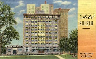 Hotel Rueger - Richmond, Virginia VA Postcard