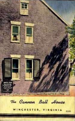 The Cannon Ball House - Winchester, Virginia VA Postcard