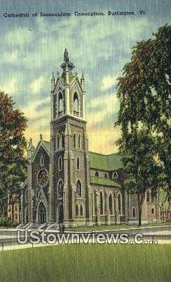 Cathedral of Immaculate Conception - Burlington, Vermont VT Postcard