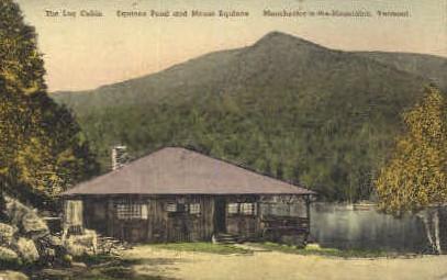 Log Cabin - Manchester, Vermont VT Postcard
