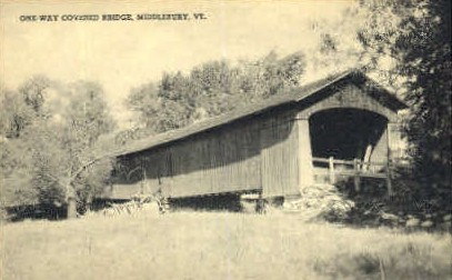 Covered Bridge - Middlebury, Vermont VT Postcard