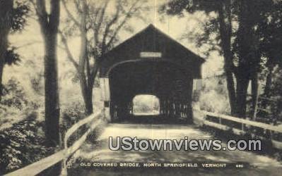 Old Covered Bridge - North Springfield, Vermont VT Postcard