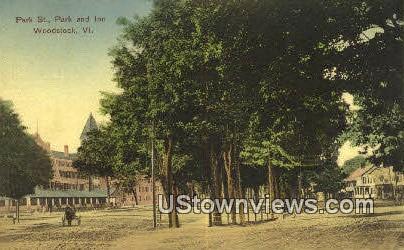 Park ST, Park & Inn - Woodstock, Vermont VT Postcard