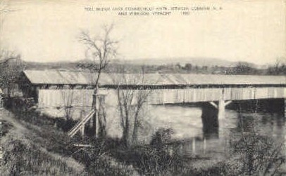 Toll Bridge - Windsor, Vermont VT Postcard