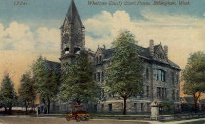 Whatcom County Court House - Bellingham, Washington WA Postcard