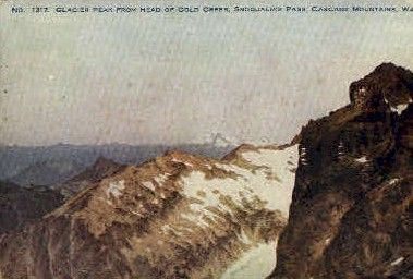 Glacier Peak, Head of Gold Creek - Snoqualmie Pass, Washington WA Postcard