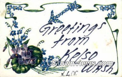 Kelso, WA     ;     Kelso, Washington Postcard