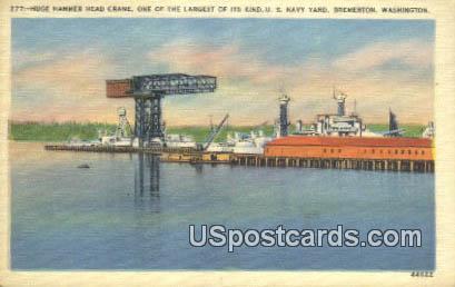 Huge Hammer Head Crane, US Navy Yard - Bremerton, Washington WA Postcard