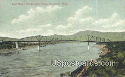 Steel Bridge - Wenatchee, Washington WA Postcard