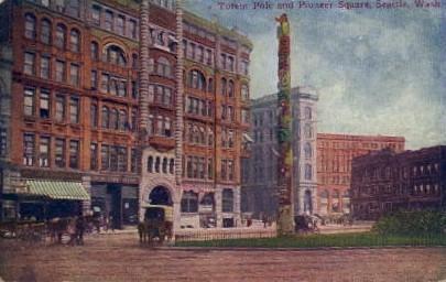 Totem Pole & Pioneer Square - Seattle, Washington WA Postcard