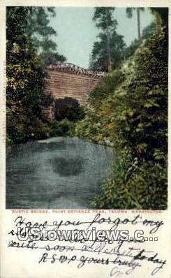 Rustic Bridge, Defiance Park - Tacoma, Washington WA Postcard