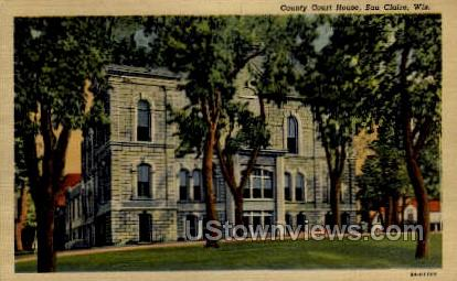 County Court House - Eau Claire, Wisconsin WI Postcard