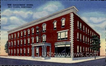 The Galloway Hotel - Eau Claire, Wisconsin WI Postcard