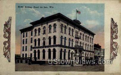 Hotel Erving - Fond du Lac, Wisconsin WI Postcard