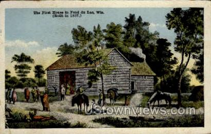 The First House - Fond du Lac, Wisconsin WI Postcard
