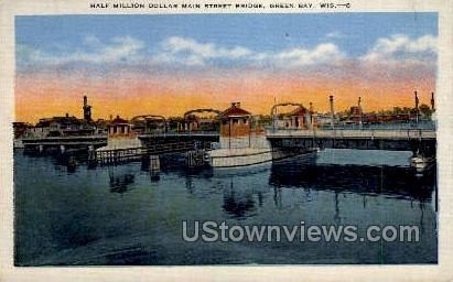 Main Street Bridge - Green Bay, Wisconsin WI Postcard