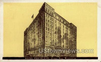 Hotel Northland - Green Bay, Wisconsin WI Postcard