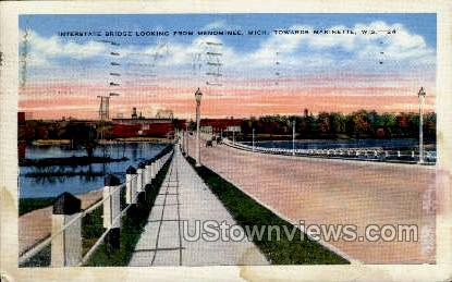 Interstate Bridge - Marinette, Wisconsin WI Postcard
